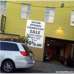 Grand Opening Liquidation Sale: Signs Of <strike>The Times And</strike> SF Freeze?