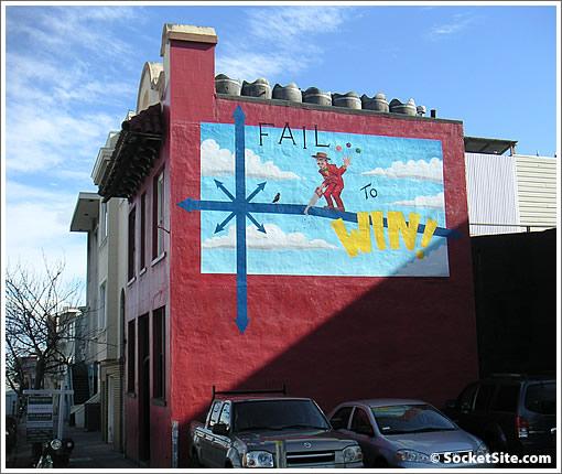 Fail to Win mural at 3359 Cesar Chavez (www.SocketSite.com)