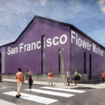 New San Francisco Flower Mart Closer to Reality